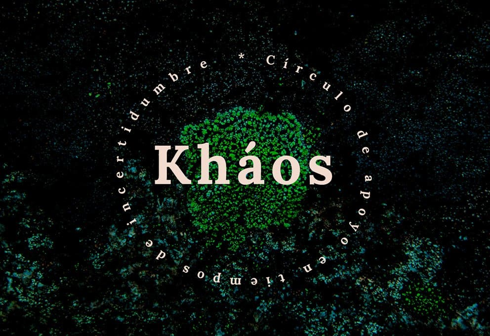 Kháos: círculo de apoyo en tiempos de incertidumbre.